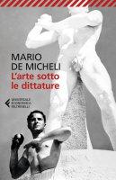 L' arte sotto le dittature - Mario De Micheli