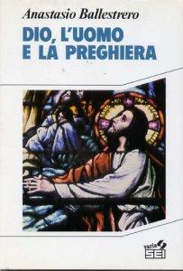 Copertina di 'Dio, l'uomo e la preghiera'