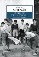 I ragazzi della via Pál - Ferenc Molnàr