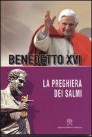 La preghiera dei Salmi - Benedetto XVI
