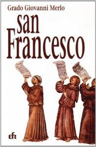 Copertina di 'Nel nome di san Francesco. Storia dei frati minori e del francescanesimo sino agli inizi del XVI secolo'