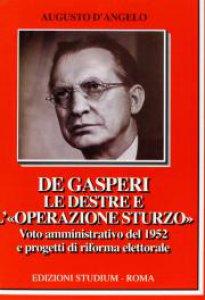 Copertina di 'De Gasperi, le Destre e l'«operazione Sturzo»'