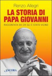 Copertina di 'La storia di papa Giovanni'