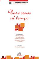 Dare senso al tempo - Frigotto P. Paolo