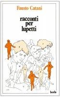 Racconti per lupetti - Catani Fausto