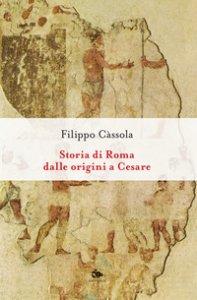 Copertina di 'Storia di Roma dalle origini a Cesare'