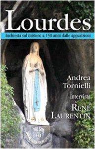 Copertina di 'Lourdes. Inchiesta sul mistero a 150 anni dalle apparizioni'