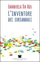 L' inventore dei coriandoli - Da Ros Emanuela