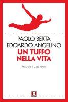 Un tuffo nella vita - Paolo Berta, Edoardo Angelino