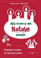 Alla ricerca del Natale perduto - Giovanna Corni, Maria Ruata