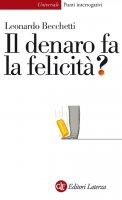 Il denaro fa la felicità? - Leonardo Becchetti
