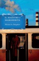 Il maestro e Margherita - Michail A. Bulgakov