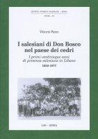 I salesiani di don Bosco nel paese dei cedri - Pozzo Vittorio