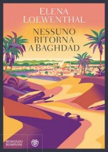 Copertina di 'Nessuno ritorna a Baghdad'