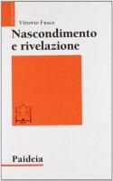 Nascondimento e rivelazione. Studi sul Vangelo di Marco - Fusco Vittorio