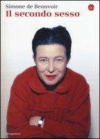 Il secondo sesso - Beauvoir Simone de
