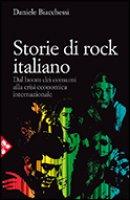 Storie di rock italiano - Biacchessi Daniele