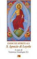Esercizi Spirituali S. Ignazio di Loyola. - Ignazio di Loyola