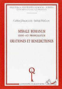 Copertina di 'Missale romanum. Anno 1975 promulgatum. Orationes et benedictiones'