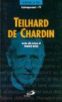 Teilhard de Chardin. Invito alla lettura