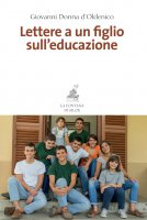 Lettere a un figlio sull'educazione - Giovanni Donna d'Oldenico