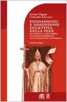 Fondamento e dimensione oggettiva della fede secondo la dottrina cattolica romana ed evangelico luterana - Zak Lubomir, Herms Eilert