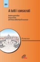 A tutti i consacrati - Francesco (Jorge Mario Bergoglio)