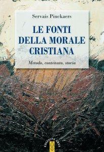 Copertina di 'Fonti della morale cristiana. Metodo, contenuto, storia. (Le)'
