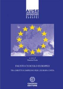 Copertina di 'Fausto Cuocolo europeo tra diritto e impegno per l'Europa unita'