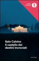Il castello dei destini incrociati - Calvino Italo