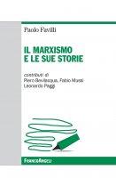 Il marxismo e le sue storie - Paolo Favilli