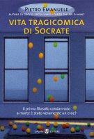 Vita tragicomica di Socrate - Pietro Emanuele