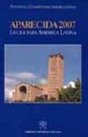 Aparecida 2007. Luces para América Latina - Pontifica Comisión para América Latina