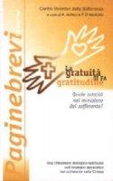 La gratuità si fa gratitudine. Quale santità nel ministero del sofferente? - Aufiero Armando, D'Apollonio Franco