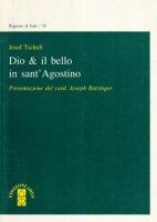 Dio e il bello in sant'Agostino - Tscholl Josef