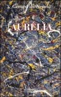 Aurélia - Nerval Gérard de