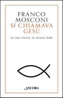 Si chiamava Gesù - Franco Mosconi