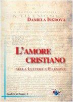 L' amore cristiano nella Lettera a Filemone - Iskrová Daniela