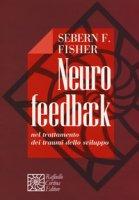 Neurofeedback nel trattamento dei traumi dello sviluppo - Fisher Sebern F.