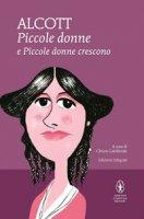 Piccole donne-Piccole donne crescono. Ediz. integrale - Alcott Louisa May