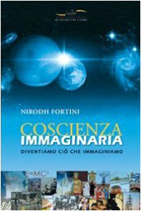 Copertina di 'Coscienza immaginaria. Diventiamo ciò che immaginiamo'