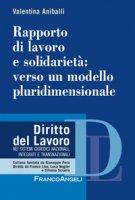 Rapporto di lavoro e solidarietà: verso un modello pluridimensionale - Aniballi Valentina