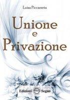 Unione e Privazione - Luisa Piccarreta