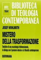 Mistero della trasformazione - Josef Wohlmuth