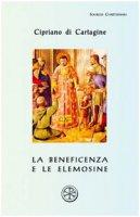 La beneficenza e le elemosine - Cipriano di Cartagine