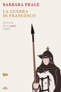 Copertina di 'La guerra di Francesco'