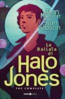 La ballata di Halo Jones. Complete edition - Moore Alan, Gibson Ian