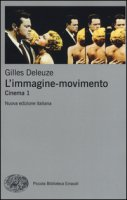L' immagine-movimento. Cinema - Deleuze Gilles