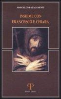 Insieme con Francesco e Chiara - Badalamenti Marcello