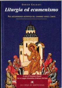 Copertina di 'Liturgia ed ecumenismo. Per un'esperienza autentica del cammino verso l'unità'